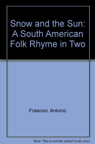 Snow and the Sun: A South American Folk Rhyme in Two (0152765654) by Frasconi, Antonio