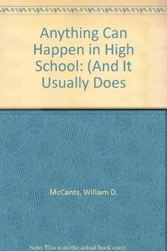 9780152766054: Anything Can Happen in High School: (And It Usually Does