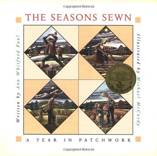 Seasons Sewn: A Year in Patchwork: Paul, Ann Whitford; McCurdy, Michael (illustrator)
