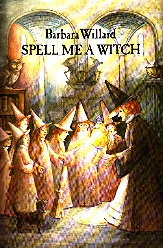 Spell Me a Witch (0152779027) by Willard, Barbara