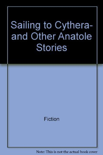 9780152780050: Sailing to Cythera, and Other Anatole Stories (Sports Star)