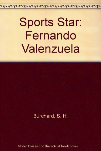 Sports Star: Fernando Valenzuela: Burchard, S. H.