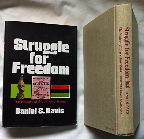 Struggle for Freedom; The History of Black Americans: The History of Black Americans: Davis, Daniel...