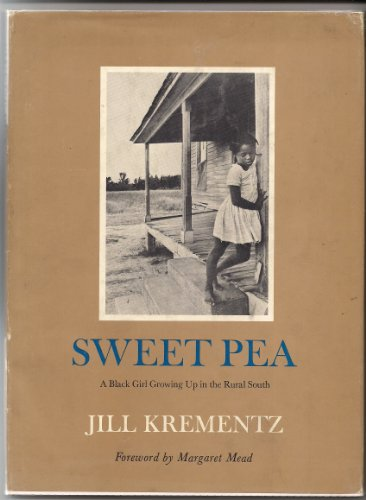 9780152835361: Sweet Pea; A Black Girl Growing Up in the Rural South.