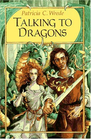9780152842475: Talking to Dragons (Enchanted Forest Chronicles, Book Four)