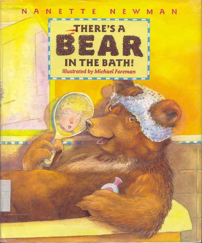 There's a Bear in the Bath (0152855122) by Nanette Newman