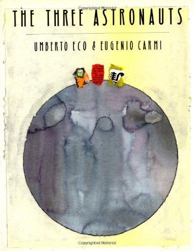 The Three Astronauts: Eco, Umberto