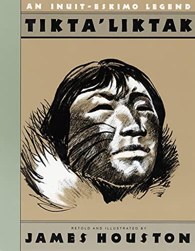 9780152877484: Tikta'liktak: An Inuit-Eskimo Legend