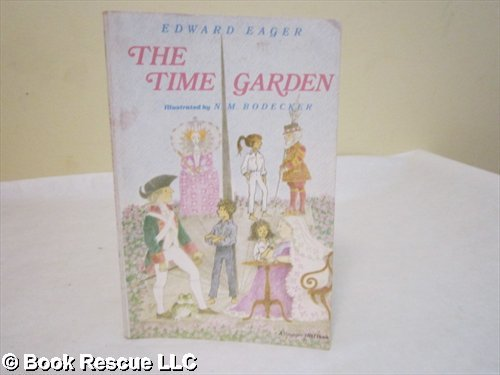 The time garden (A Voyager/HBJ book) (0152881905) by Edward Eager