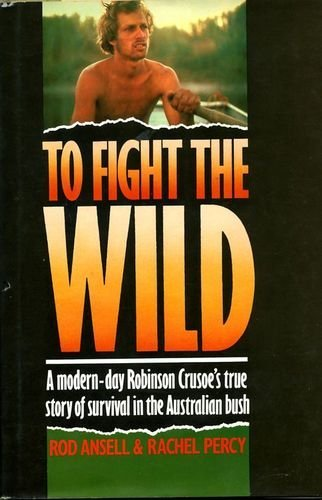 9780152890681: To Fight the Wild
