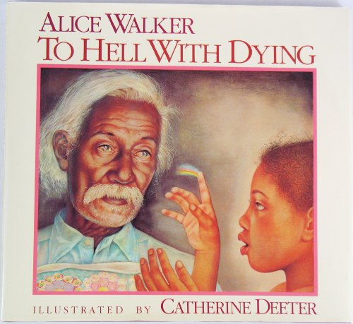 To Hell with Dying: Walker, Alice