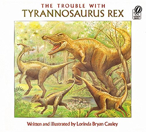 The Trouble with Tyrannosaurus Rex (0152908811) by Cauley, Lorinda Bryan