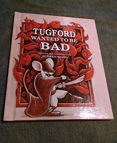 9780152910839: Tugford wanted to be bad (A Let me read book)