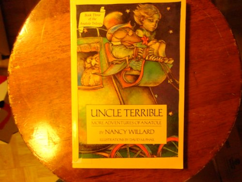 Uncle Terrible: More Adventures Of Anatole (Anatole Trilogy): Willard, Nancy