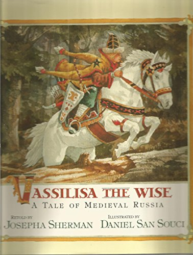 Vassilisa the Wise: A Tale of Medieval Russia (0152932402) by Josepha Sherman