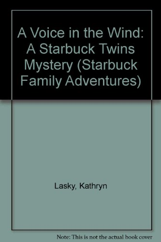 9780152941024: A Voice in the Wind: A Starbuck Twins Mystery (Starbuck Family Adventures)