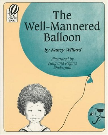 The Well-Mannered Balloon (0152949860) by Nancy Willard
