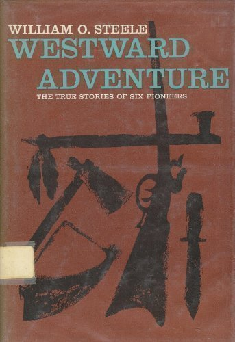 9780152949990: Westward Adventure: The True Stories of Six Pioneers
