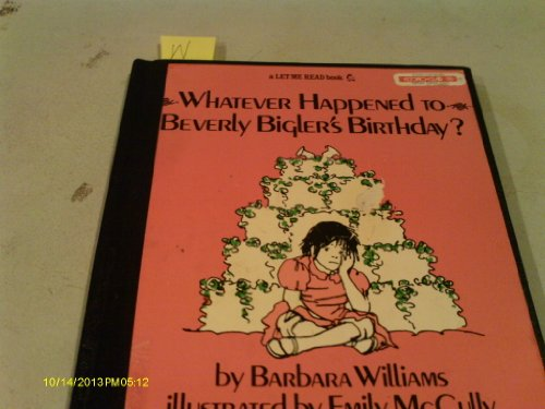 9780152952860: Whatever Happened to Beverly Bigler's Birthday (Let Me Read Book)