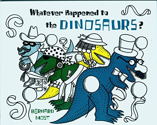 Whatever Happened to the Dinosaurs? (Voyager/Hbj Book): Most, Bernard