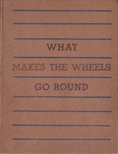 9780152953492: What Makes the Wheels Go Round