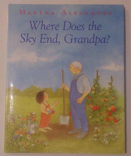 9780152956035: Where Does the Sky End, Grandpa?
