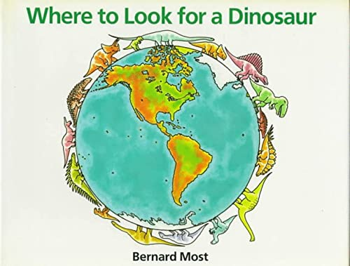 9780152956165: Where to Look for a Dinosaur
