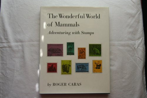 The Wonderful World of Mammals: Adventuring with Stamps (First Edition Hardcover with Dust Jacket)