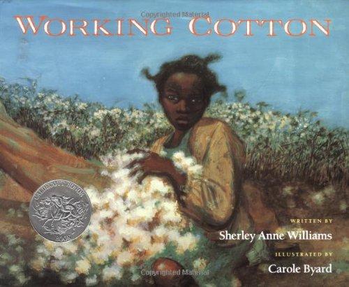 9780152996246: Working Cotton (Caldecott Honor Book)
