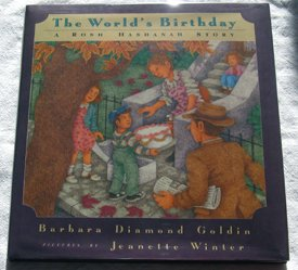 The World's Birthday: A Rosh Hashanah Story (0152996486) by Goldin, Barbara Diamond; Winter, Jeanette