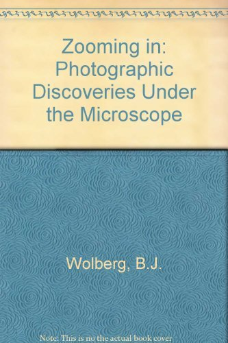 9780152999704: Zooming in: Photographic Discoveries Under the Microscope