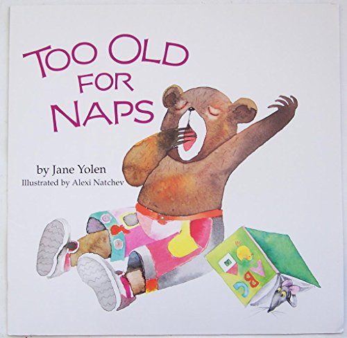 Too Old For Naps (HBJ Treasury of literature big book) (0153002824) by Yolen, Jane