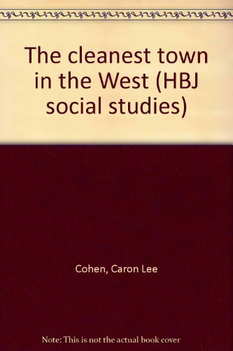 9780153007866: The cleanest town in the West (HBJ social studies)