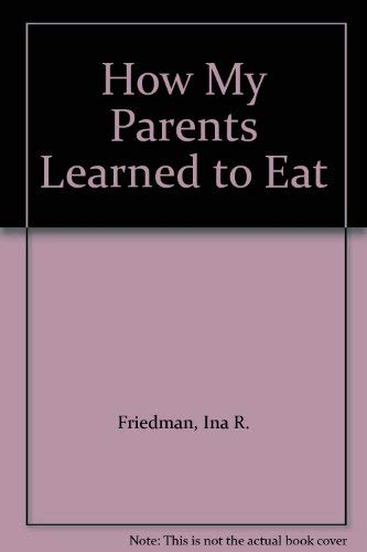 9780153007873: How My Parents Learned to Eat