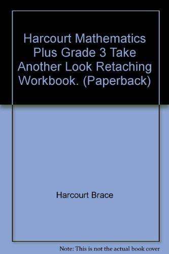 Harcourt Mathematics Plus Grade 3 Take Another: n/a