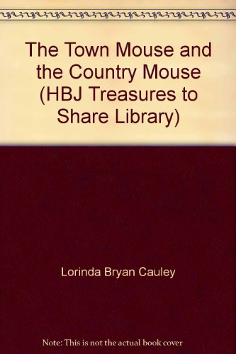 9780153013317: The Town Mouse and the Country Mouse (HBJ Treasures to Share Library)