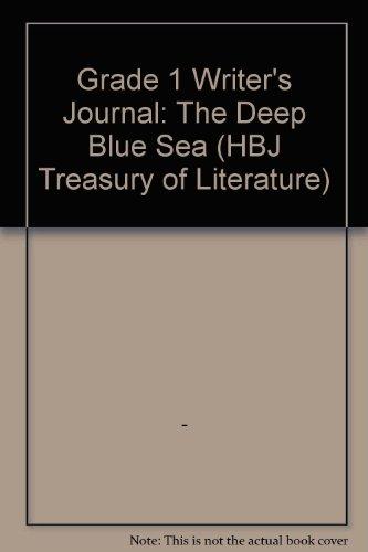 9780153013713: Grade 1 Writer's Journal: The Deep Blue Sea (HBJ Treasury of Literature)