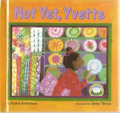 9780153021053: Not Yet, Yvette