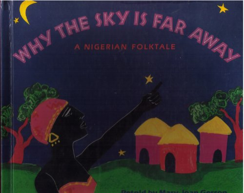 9780153021350: Why the Sky Is Far Away: A Nigerian Folktale