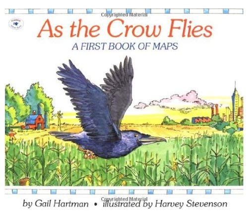 9780153021497: As the Crow Flies - A First Book of Maps [Hardcover] by Gail Hartman