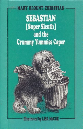 Sebastian, Super Sleuth & the Crummy Yummies: Christian, Mary Blount