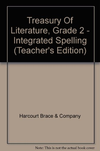 Treasury Of Literature, Grade 2 - Integrated Spelling (Teacher's Edition) (015302576X) by Harcourt Brace & Company