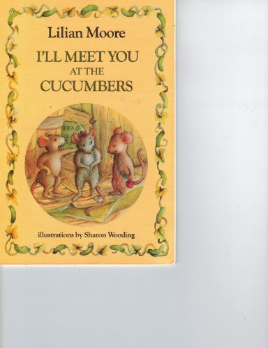 9780153046025: I'll Meet You At the Cucumbers