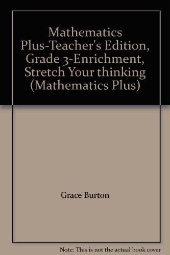 9780153051487: Mathematics Plus-Teacher's Edition, Grade 3-Enrichment, Stretch Your thinking (Mathematics Plus)