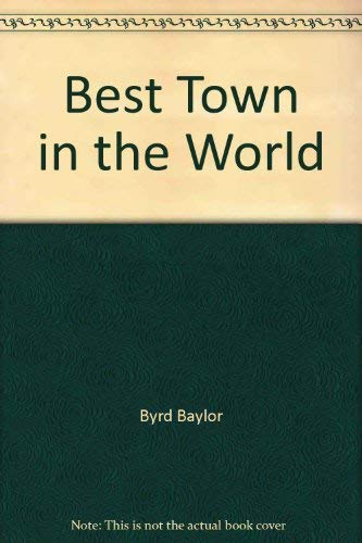 9780153052187: The Best Town in the World [Paperback]