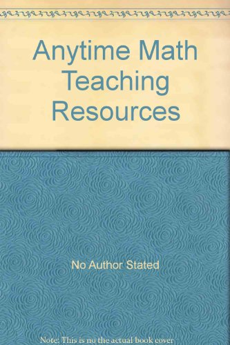 Anytime Math Teaching Resources: No Author Stated