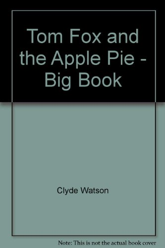 Tom Fox and the Apple Pie - Big Book: Watson, Clyde