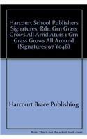 9780153067464: Harcourt School Publishers Signatures: Rdr:Grn Grass Grows All Arnd Aturs 1 GRN GRASS GROWS ALL AROUND (Signatures 97 Y046)