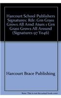 9780153067464: Harcourt School Publishers Signatures: Rdr:Grn Grass Grows All Arnd Aturs 1 GRN GRASS GROWS ALL AROUND (Signatures 97 Y046)