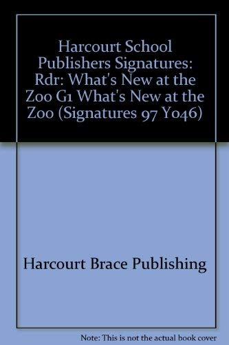 9780153067662: Harcourt School Publishers Signatures: Rdr: What's New at the Zoo G1 What's New at the Zoo (Signatures 97 Y046)
